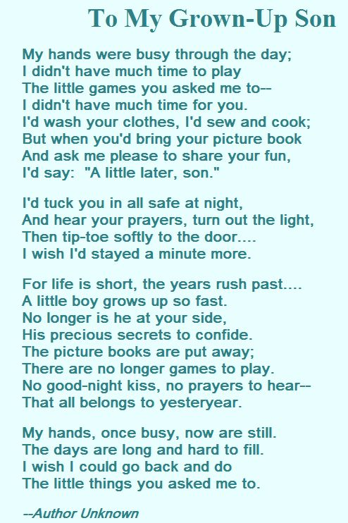 Wow this made me cry! I have 2 sons and am always busy but should never be to busy for them.... I forget that sometimes and I realize already how fast it goes ! I need to read this again again!