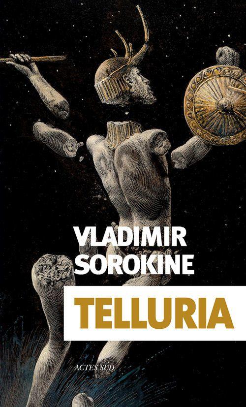 Telluria, de Vladimir Sorokine https://limaginaria.wordpress.com/2017/08/28/telluria-de-vladimir-sorokine/