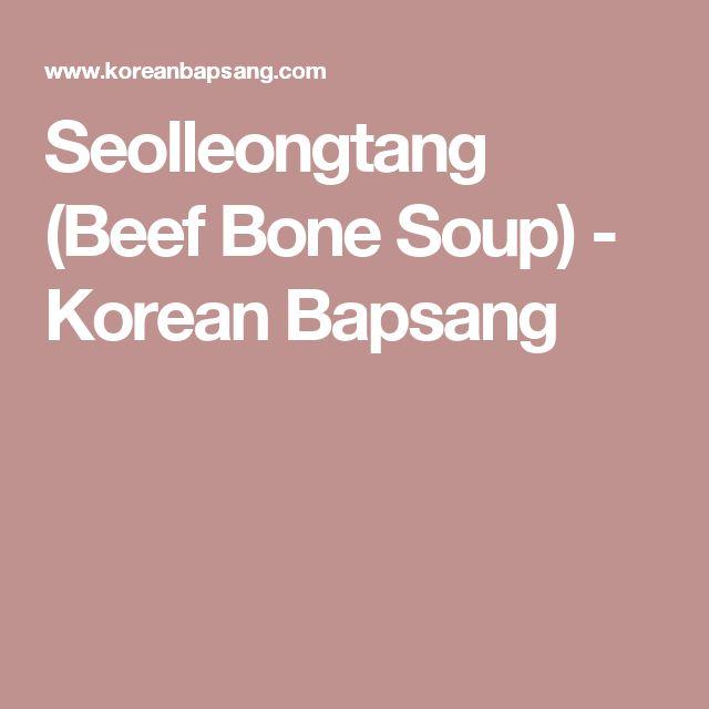 Seolleongtang (Beef Bone Soup) - Korean Bapsang