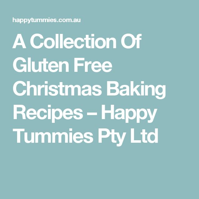 A Collection Of Gluten Free Christmas Baking Recipes – Happy Tummies Pty Ltd
