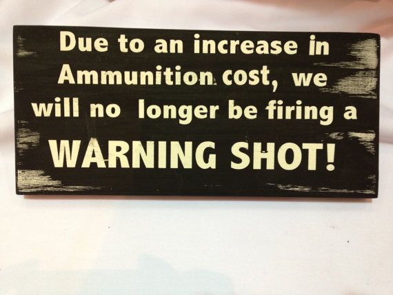 Warning Shot - No Trespassing Sign for your House Yard Cabin Garage property…. Original one of a kind signs - Home decor by AmysSillySigns