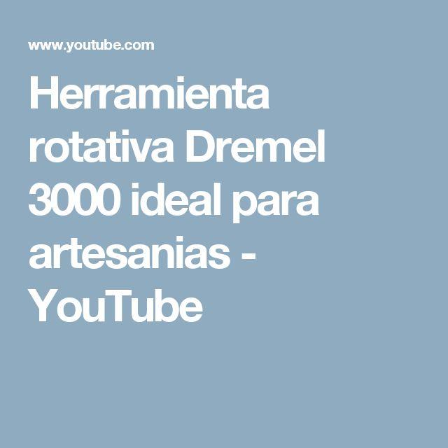 Herramienta rotativa Dremel 3000 ideal para artesanias - YouTube