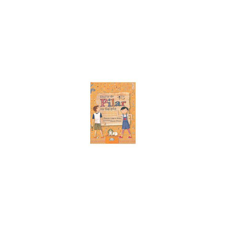 Diario de Pilar en Egipto / Pilar's Diary in Egypt (Paperback) (Flu00e1via Lins e Silva)