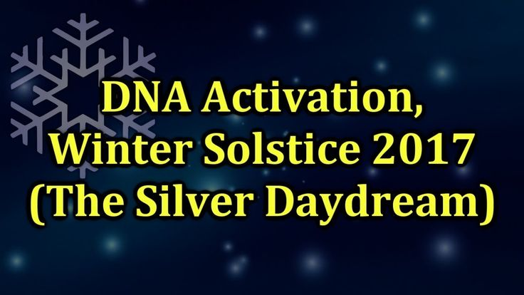 DNA Activation, Winter Solstice 2017 (The Silver Daydream)
