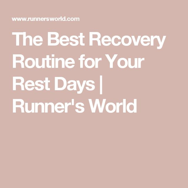 The Best Recovery Routine for Your Rest Days | Runner's World