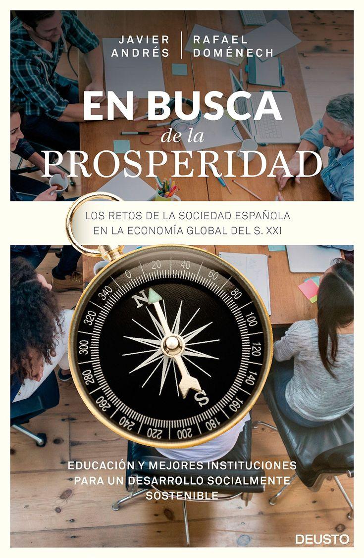En busca de la prosperidad : los retos de la sociedad española en la economía global del siglo XXI / Javier Andrés y Rafael Doménech