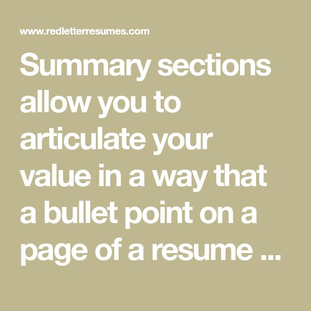 Summary sections allow you to articulate your value in a way that a bullet point on a page of a resume cannot. These days you have to take into account your LinkedIn profile as well as a resume summary. The two should echo each other but should not be carbon copies. Knowing how to differentiate the two can be confusing.