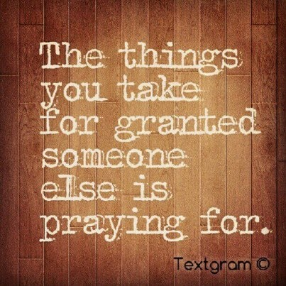 What do you take for granted?