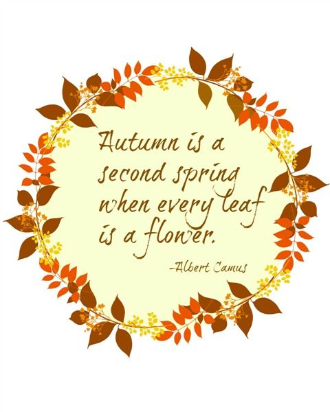 "Pretty and printable, so frame and Fall! ""Autumn is a second spring..."" #fall #printable"