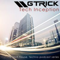 GTrick - Tech Inception Podcast EP01