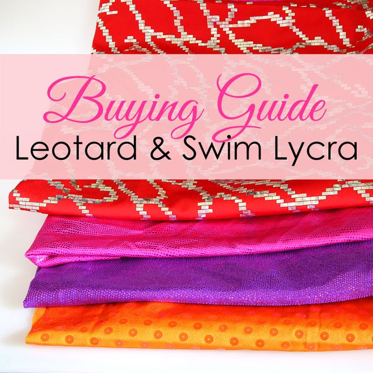 If you are going to start sewing leotards or swimwear the first thing you need is some great spandex or lycra fabric. Great tips for sewing spandex