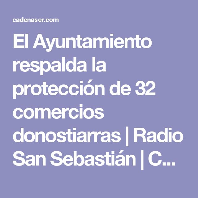 El Ayuntamiento respalda la protección de 32 comercios donostiarras | Radio San Sebastián  | Cadena SER