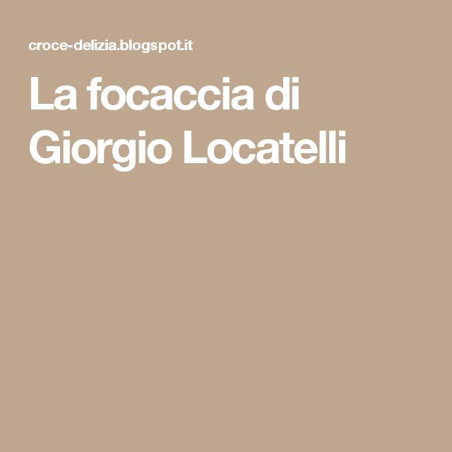La focaccia di Giorgio Locatelli