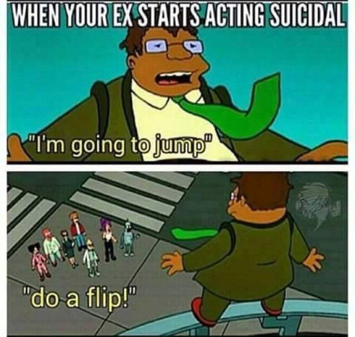 When our ex starts acting suicidal