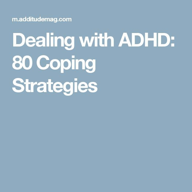 Dealing with ADHD: 80 Coping Strategies