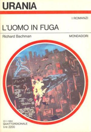 L'uomo in fuga, R.Bachman, Urania