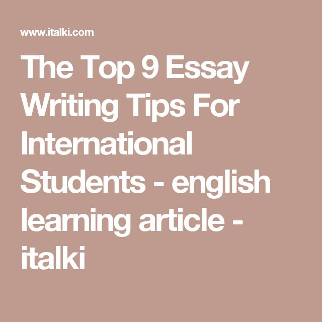 best essay writing examples ideas essay writing the top 9 essay writing tips for international students english learning article italki