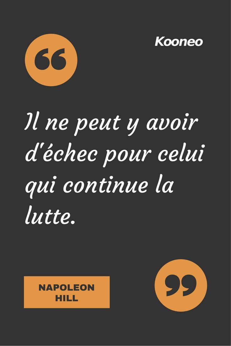 [CITATIONS] Il ne peut y avoir d'échec pour celui qui continue la lutte. NAPOLEON HILL #Ecommerce #Kooneo #Napoleonhill #Échec #Lutte : www.kooneo.com