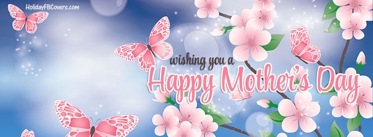 Wishing You A Happy Mother's Day Facebook Cover HolidayFBCovers.com