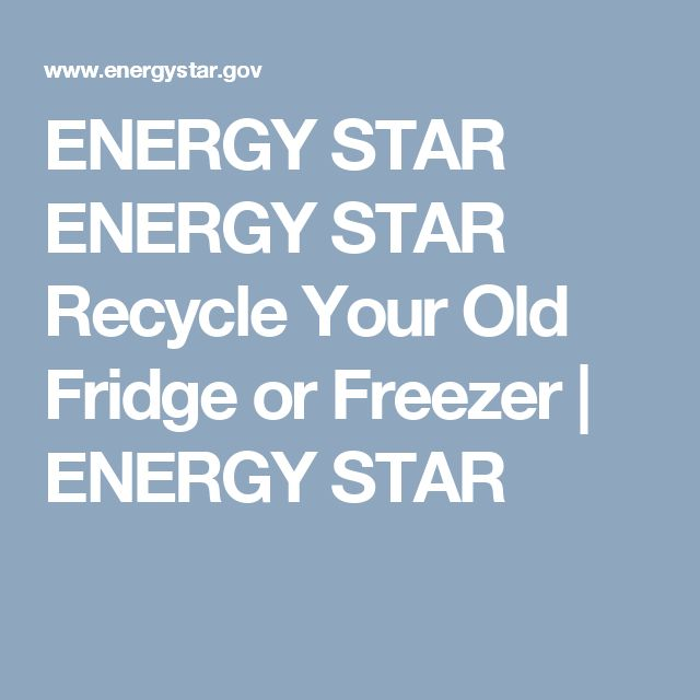 ENERGY STAR ENERGY STAR Recycle Your Old Fridge or Freezer | ENERGY STAR