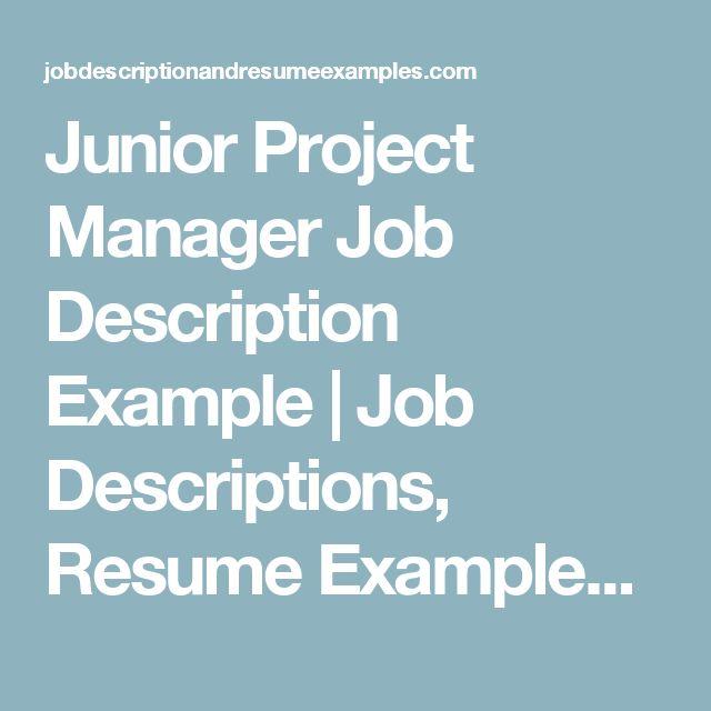 Junior Project Manager Job Description Example | Job Descriptions, Resume Examples, Samples, Templates, Career