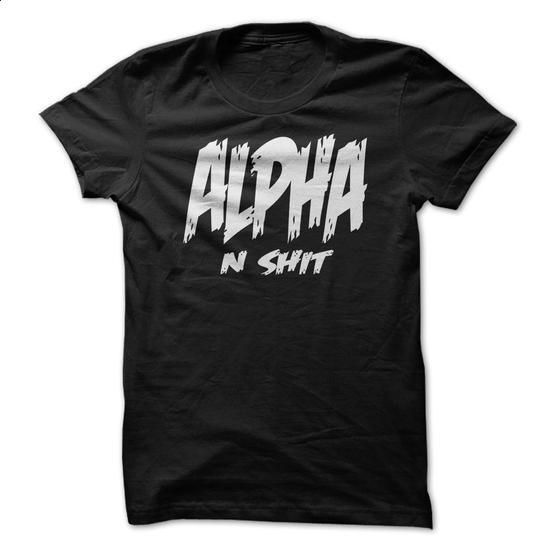 Alpha n Shit - #sweatshirts for women #hoodies for girls. ORDER NOW => https://www.sunfrog.com/Fitness/Alpha-n-Shit.html?60505