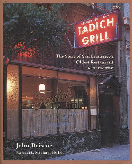 Tadich Grill: The Story of San Francisco's Oldest Restaurant by John Briscoe