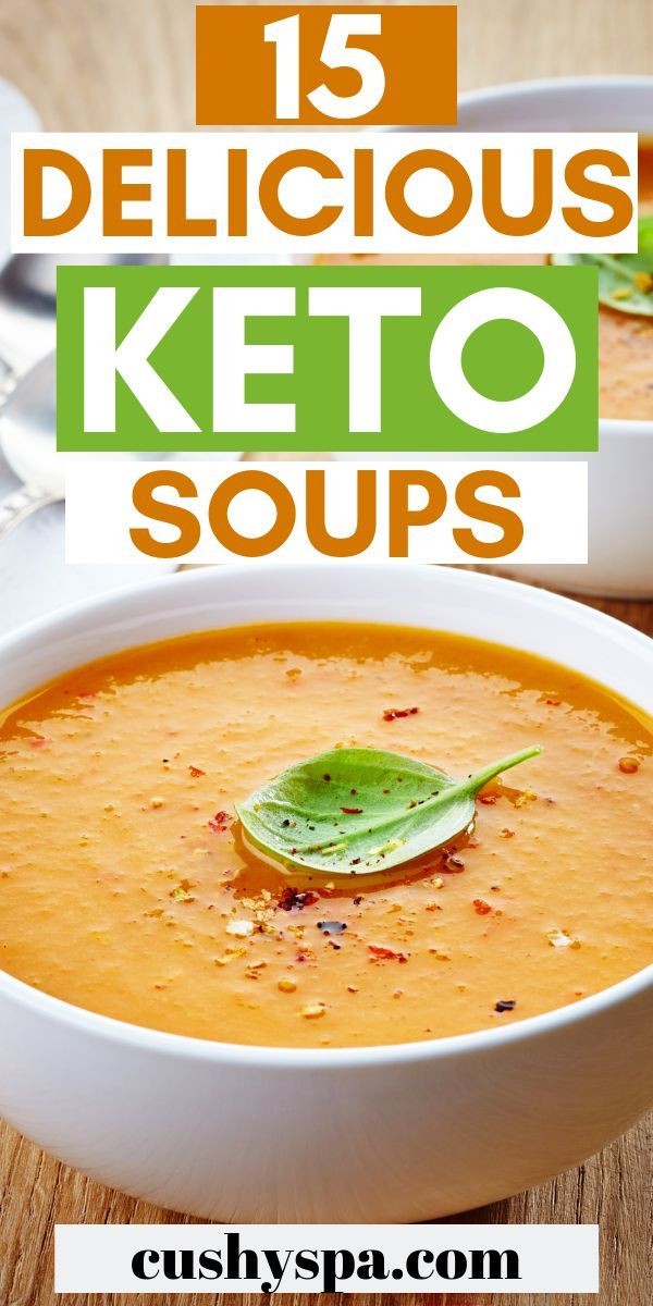 15 Delicious Keto Soup Ideas For Cozy Days Ketogenic Diet Meal Plan Keto Diet Food List Ketogenic Recipes