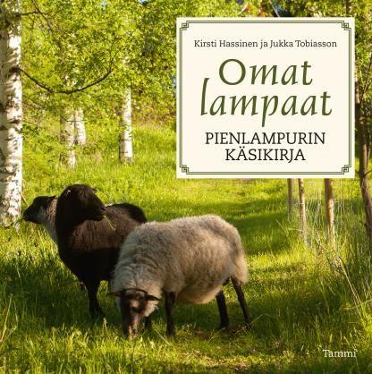 Omat lampaat - Kirsti Hassinen, Jukka Tobiasson - #kirja