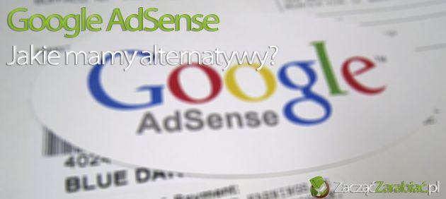 Co zamiast AdSense | http://www.zaczac-zarabiac.pl/co-zamiast-adsense/