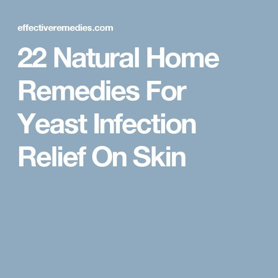 22 Natural Home Remedies For Yeast Infection Relief On Skin