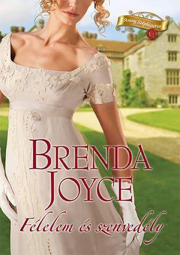 Brenda Joyce: Félelem és szenvedély