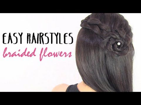Easy hairstyles braided flowers