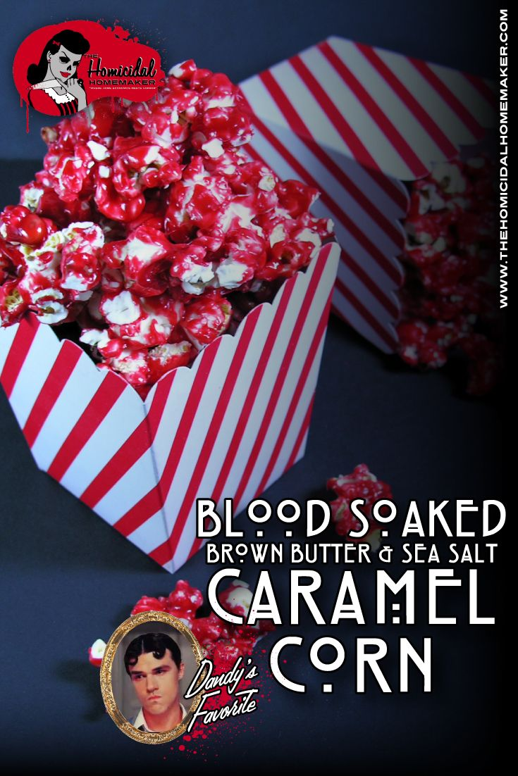 "Recipe for American Horror Story ""Freak Show"" inspired Blood Soaked Brown Butter & Sea Salt Caramel Corn."