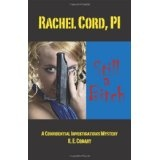 Rachel Cord, PI 'Still a Bitch': A Confidential Investigations Mystery (Paperback)By R E Conary