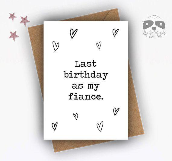 Birthday Card Fiance Card Fiancee Card Last Birthday As My Fiance Dsb084 Romantic Birthday Cards Funny Birthday Cards Funny Anniversary Cards