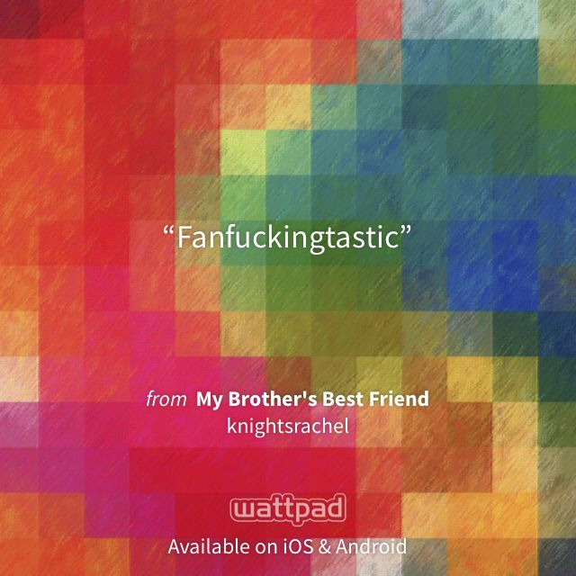 """I'm reading """"My Brother's Best Friend"""" on #Wattpad. http://w.tt/1ITNVo7 #teenfiction #quote"""