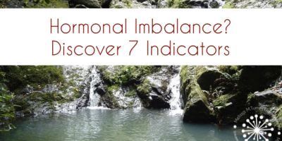 Are you suffering with Hormone Imbalances? 7 Easy Indicators revealed….