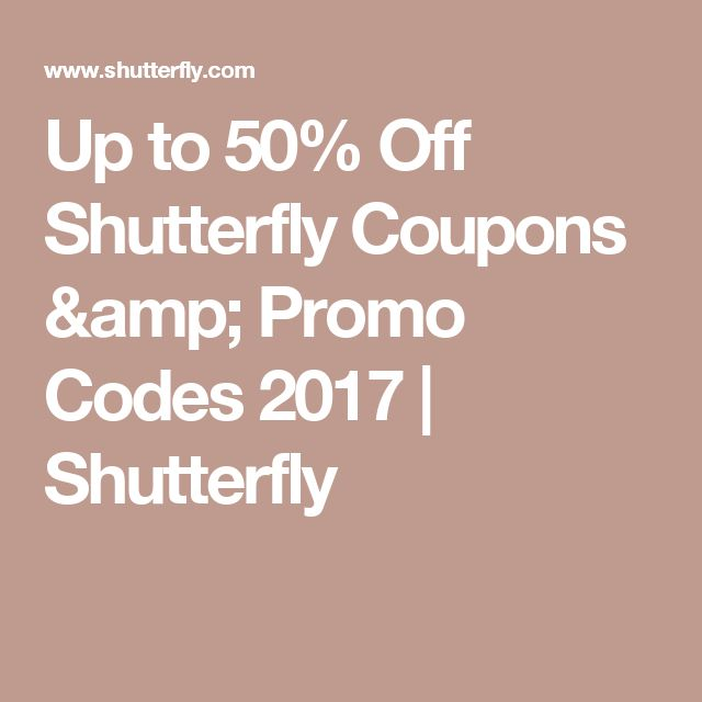 Up to 50% Off Shutterfly Coupons & Promo Codes 2017 | Shutterfly