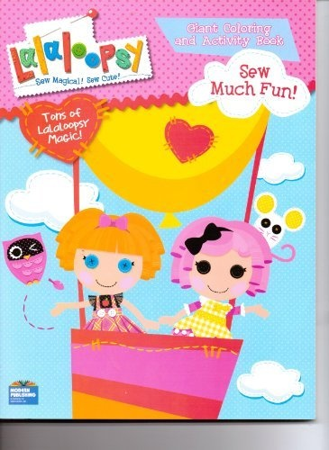 Lalaloopsy Sew Much Fun Giant Coloring And Activity Book By Modern Publishing