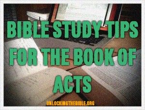 Bible Study Tips for Reading the Book of Acts  http://www.unlockingthebible.org/acts-bible-study-tips/   #Bible