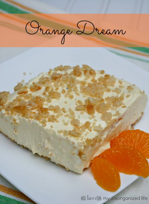 Orange Dream from {i love} my disorganized life It's light and creamy and the cracker crust adds a nice crunch. With just a little chill time and no baking required, this is perfect for summer and makes enough to feed a crowd.
