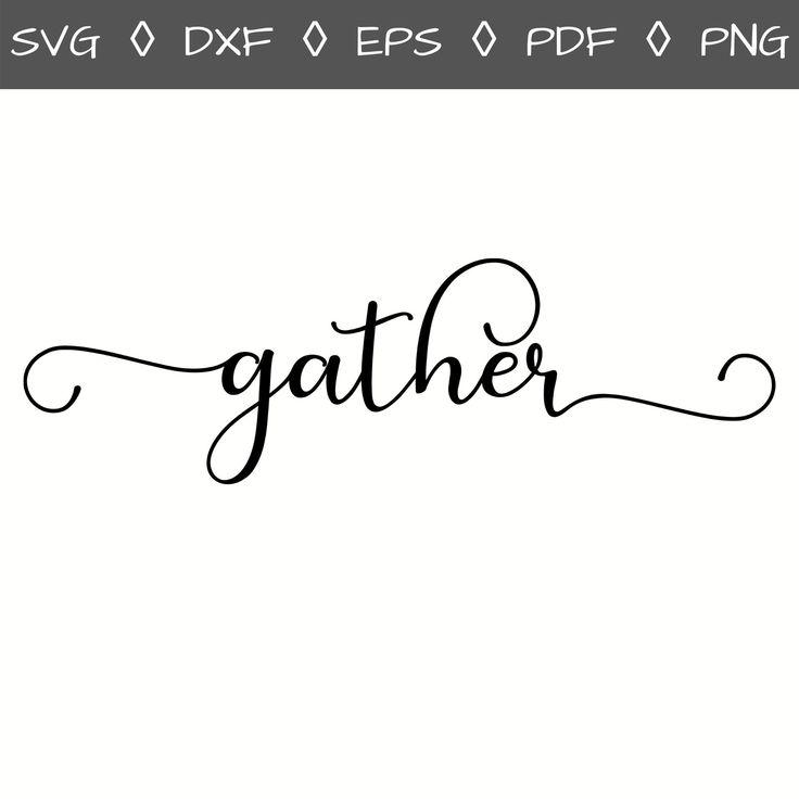 Gather Svg, Gather Print, Gather Sign Svg, Gather Stencil
