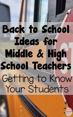 Back to School Ideas for Middle & High School Teachers: Getting To Know Your…