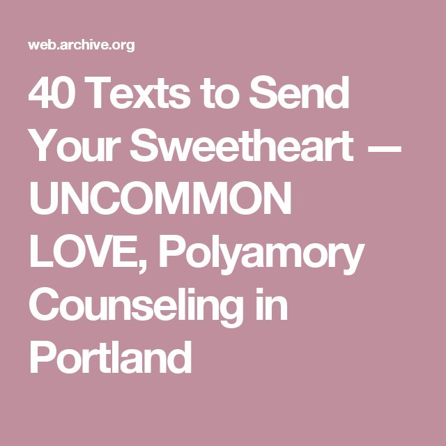 40 Texts to Send Your Sweetheart — UNCOMMON LOVE, Polyamory Counseling in Portland