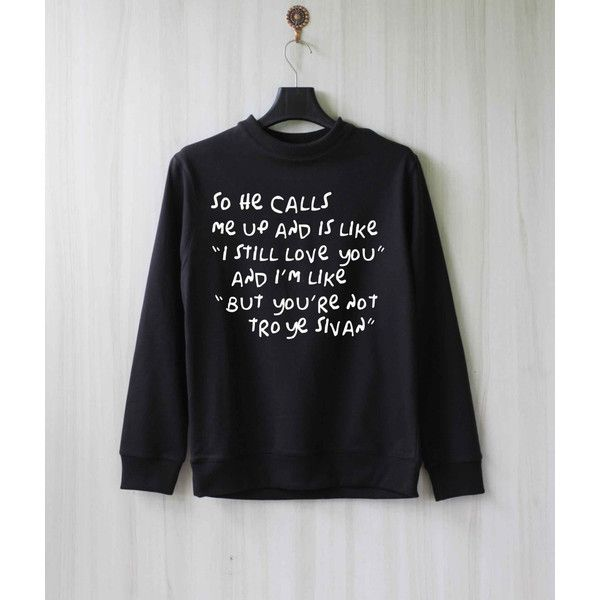 So He Calls Me Up Troye Sivan Sweatshirt Sweater Shirt Size XS S M L... (37 CAD) ❤ liked on Polyvore featuring tops, hoodies, sweatshirts, shirts & tops, sweat tops, sweat shirts, sweatshirt shirts and sweatshirts hoodies