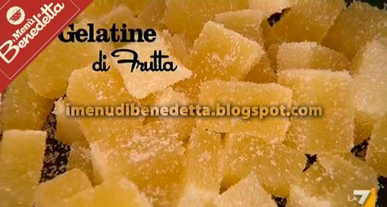I Menu di Benedetta | Molto Bene: Gelatine di Frutta
