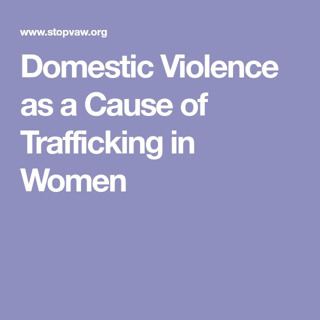 Domestic Violence as a Cause of Trafficking in Women