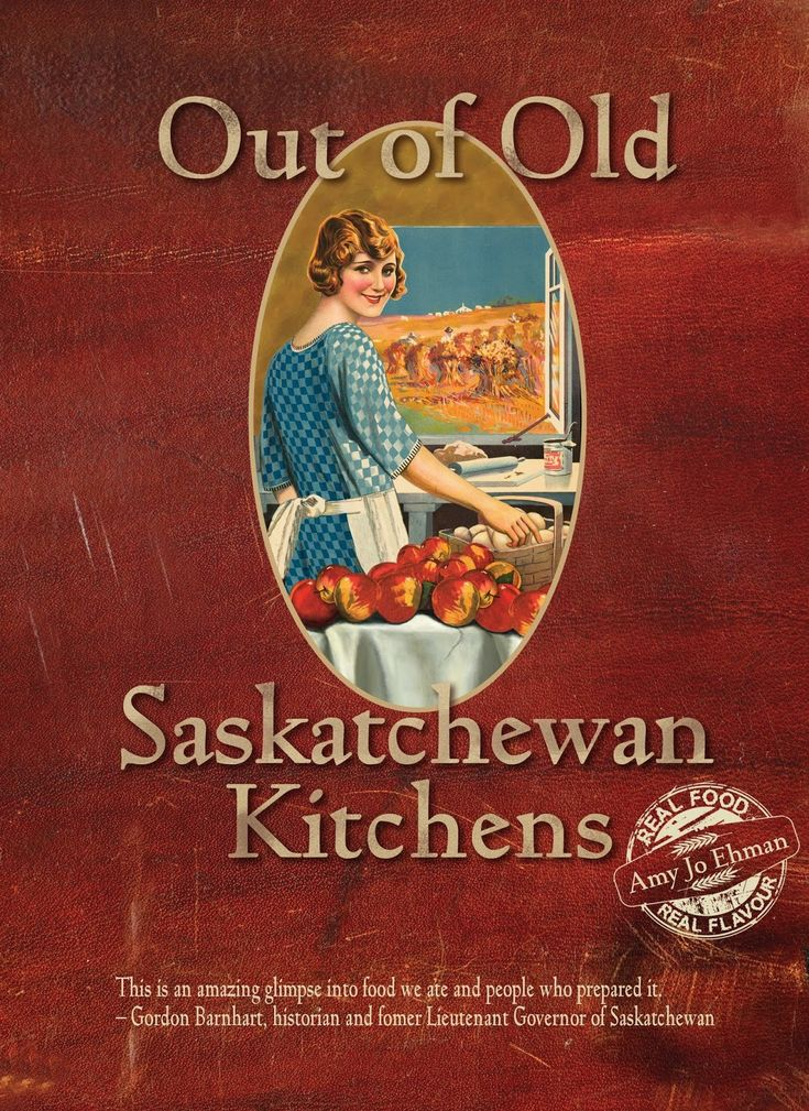 """Out of Old Saskatchewan Kitchens"" by Amy Jo Ehman: ""Part history, part recipe book, part photographic record . . . "" includes recipes from around the world, reflecting the rich cultural heritage of Canadians."