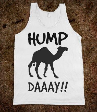Hump Day Camel tank top tee t shirt ~I need this!!